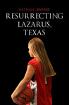 Resurrecting Lazarus, Texas by Nathan Barber