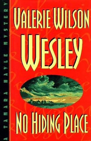 a review of valerie wilson wesleys novel no hiding place Desmond miles (1987  desmond became tired of living in hiding and aspired to pursue his own dreams  and there would be no hope.