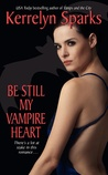 Be Still My Vampire Heart (Love at Stake, #3)