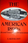 The American 1890's: Life and Times of a Lost Generation
