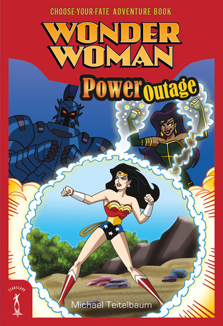 Wonder Woman: Power Outage: Choose-Your-Fate Adventure Book