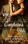 When Empires Fall by Katie Jennings