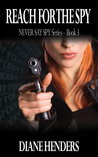 Reach for the Spy (Never Say Spy, #3)
