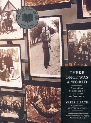 There Once Was a World by Yaffa Eliach