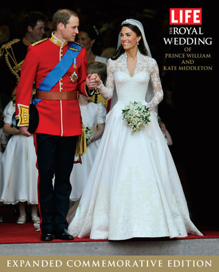 The Royal Wedding of Prince William and Kate Middleton by LIFE Magazine