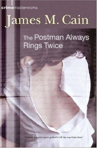 The Postman Always Rings Twice by James M. Cain
