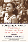 Counting Coup: A True Story of Basketball and Honor on the Little Big Horn