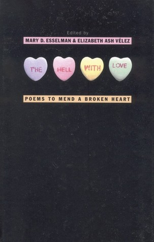 The Hell with Love: Poems to Mend a Broken Heart