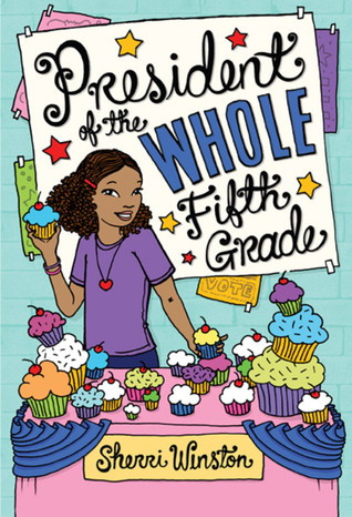 President of the whole fifth grade by sherri winston reviews