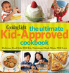Cooking Light The Ultimate Kid-Approved Cookbook by Cooking Light Magazine