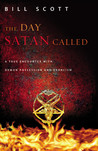 The Day Satan Called by Bill Scott