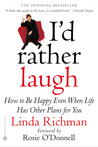 I'd Rather Laugh: How to be Happy Even When Life Has Other Plans forYou
