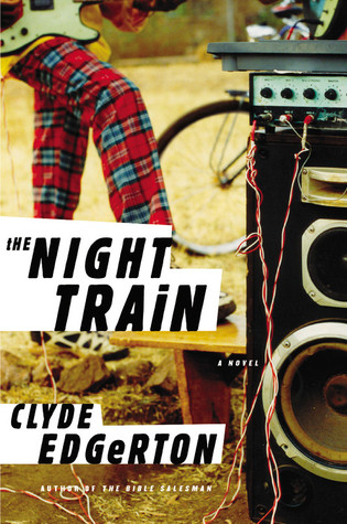 The Night Train by Clyde Edgerton