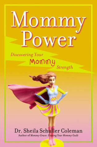 Mommy Power by Sheila Coleman