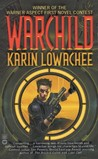 Warchild by Karin Lowachee