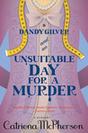 Dandy Gilver and an Unsuitable Day for a Murder (Dandy Gilver, #6)