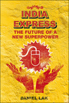 India Express the Future of a New Superpower: India In The Twenty First Century