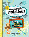 Cooking with Trader Joe's Cookbook Easy Lunch Boxes