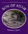 Son Of Adam - A Wellford Family Series by Matthew Akers