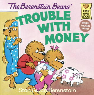 The Berenstain Bears' Trouble with Money by Stan Berenstain