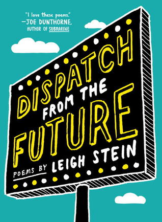 Dispatch from the Future by Leigh Stein