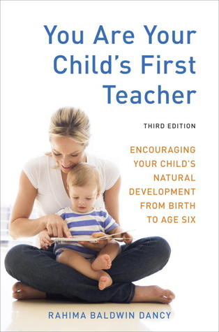 You Are Your Child's First Teacher by Rahima Baldwin Dancy