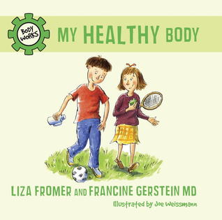 My Healthy Body by Liza Fromer