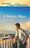 A Better Man by Emilie Rose