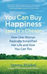 You Can Buy Happiness (and It's Cheap) by Tammy Strobel