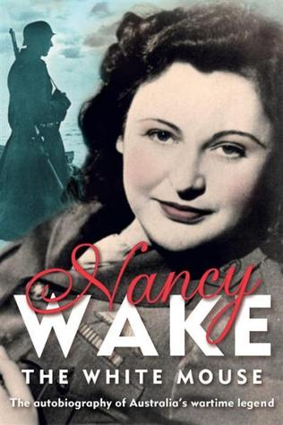 The White Mouse by Nancy Wake
