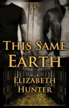 This Same Earth (Elemental Mysteries, #2)