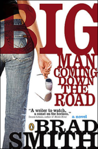Big Man Coming Down the Road by Brad Smith