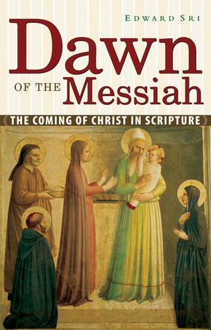 Dawn of the Messiah by Edward Sri