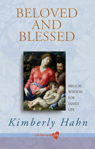 Beloved and Blessed by Kimberly Hahn