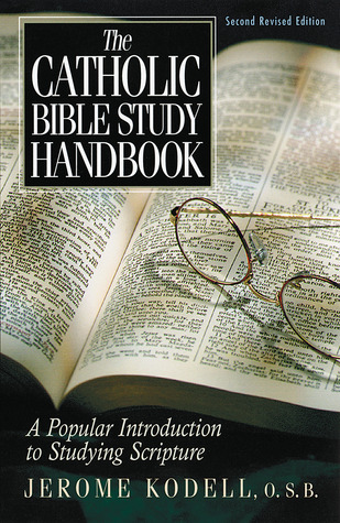The Catholic Bible Study Handbook: A Popular Introduction to Studying Scripture (Second Revised Edition)