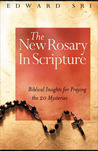 The New Rosary in Scripture: Biblical Insights for Praying the 20 Mysteries