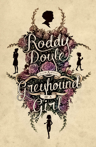 A Greyhound of a Girl by Roddy Doyle