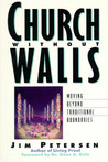 Church Without Walls: Moving Beyond Traditional Boundaries