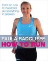 How to Run: All You need to Know About Fun Runs, Marathons, and Everything in Between