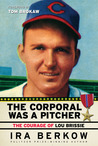 The Corporal Was a Pitcher: The Courage of Lou Brissie