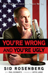 You're Wrong and You're Ugly: Radio's Bad Boy Tells It Like It Is (And It Ain't Always Pretty)