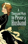 A Thousand Ways to Please a Husband: with Bettina's Best Recipes (Bettina, #1)