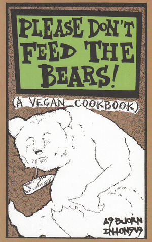 Please Don't Feed the Bears by Absjorn Intonsus