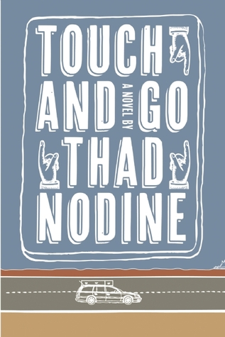 Touch and Go by Thad Nodine