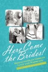 Here Come the Brides!: Love and Marriage, Lesbian-Style