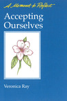 Accepting Ourselves Moments to Reflect: A Moment to Reflect
