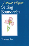 Setting Boundaries Moments to Reflect: A Moment To Reflect