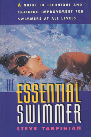 The Essential Swimmer by Steve Tarpinian