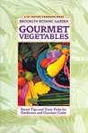 Gourmet Vegetables: Smart Tips and Tasty Picks for Gardeners and Gourmet Cooks