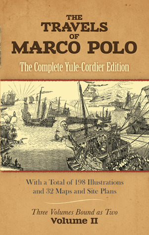 The Travels of Marco Polo, Volume II by Marco Polo